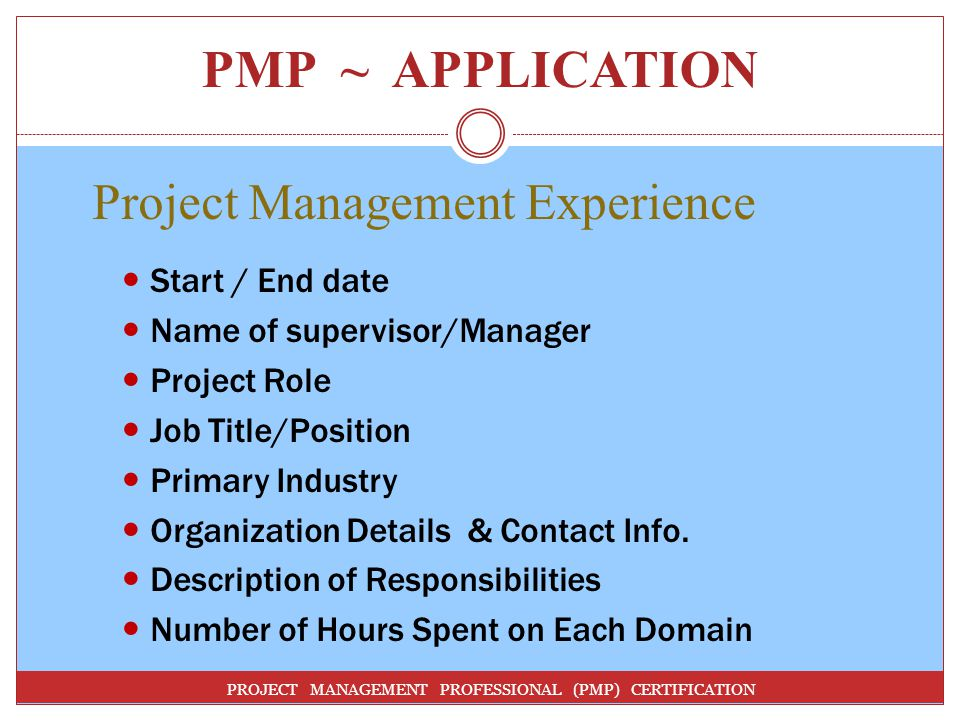 PMP ~ APPLICATION Project Management Experience Start / End date