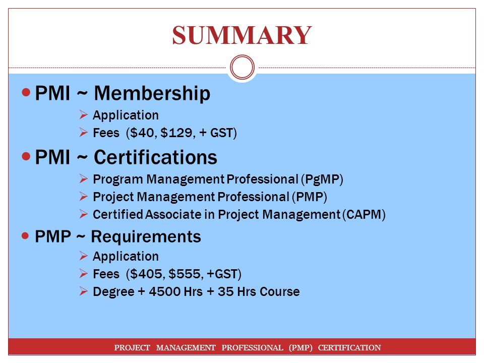 SUMMARY PMI ~ Membership PMI ~ Certifications PMP ~ Requirements