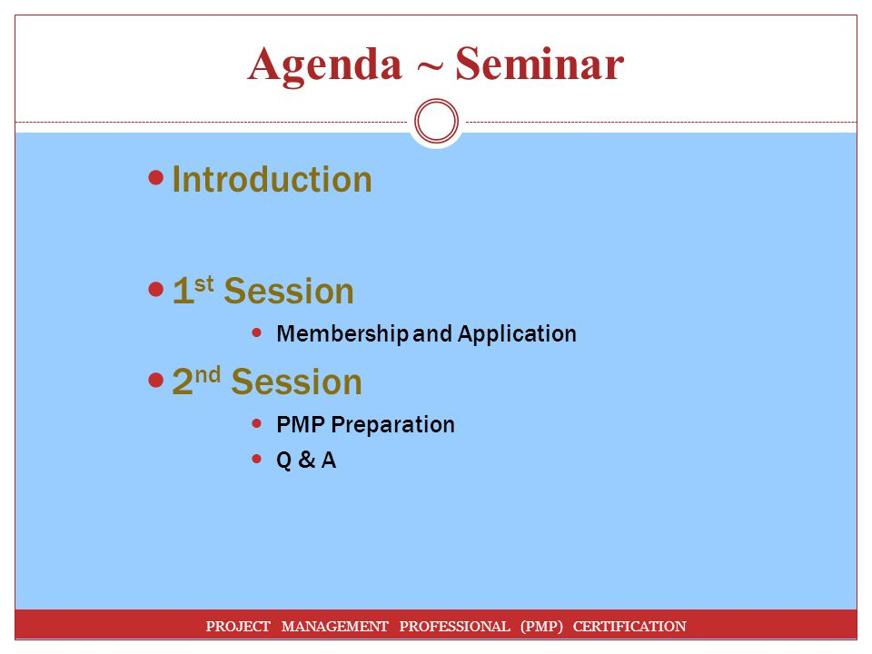 Agenda ~ Seminar Introduction 1st Session 2nd Session