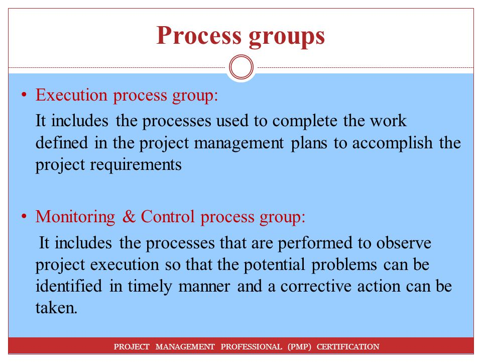 Process groups Execution process group: