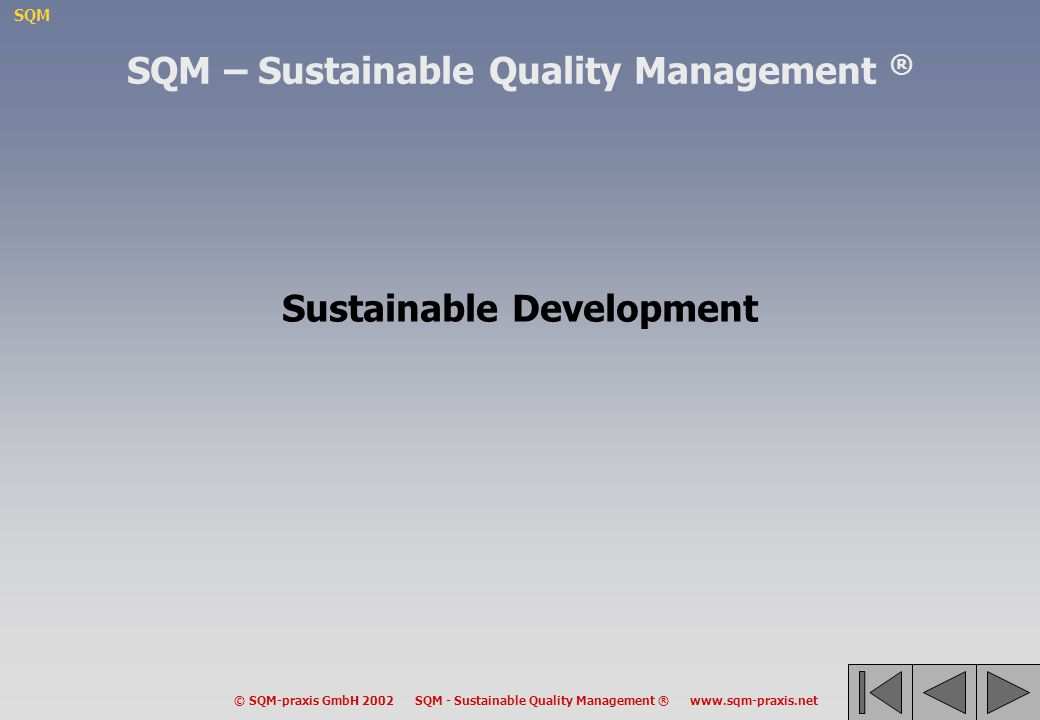 SQM – Sustainable Quality Management ® Sustainable Development
