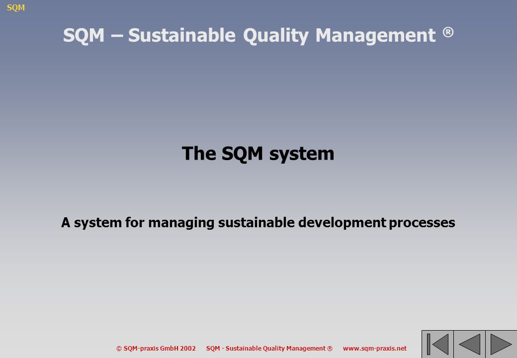 SQM – Sustainable Quality Management ® The SQM system