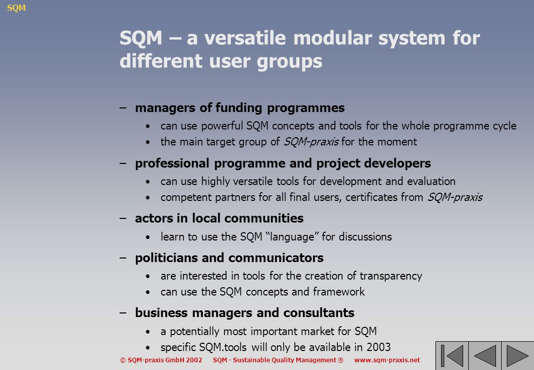 SQM – a versatile modular system for different user groups