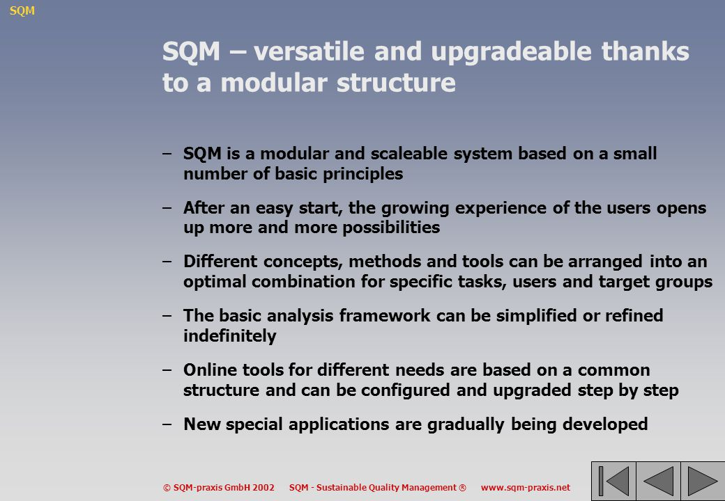 SQM – versatile and upgradeable thanks to a modular structure