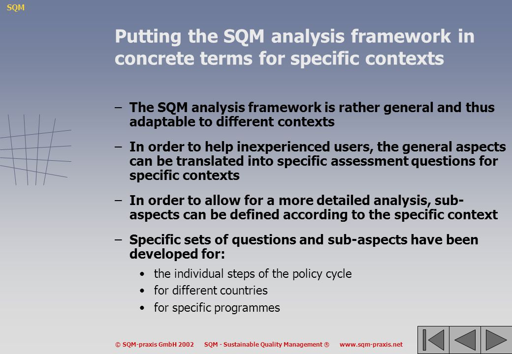 Putting the SQM analysis framework in concrete terms for specific contexts