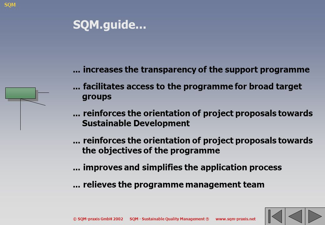 SQM.guide... ... increases the transparency of the support programme