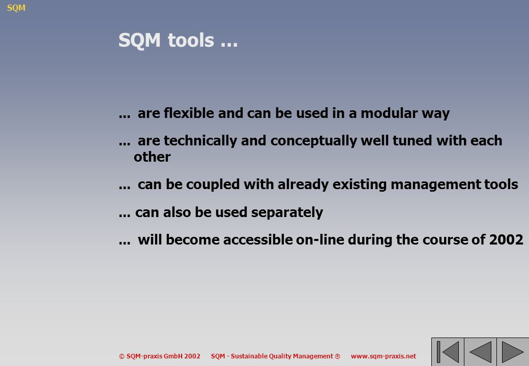 SQM tools ... ... are flexible and can be used in a modular way