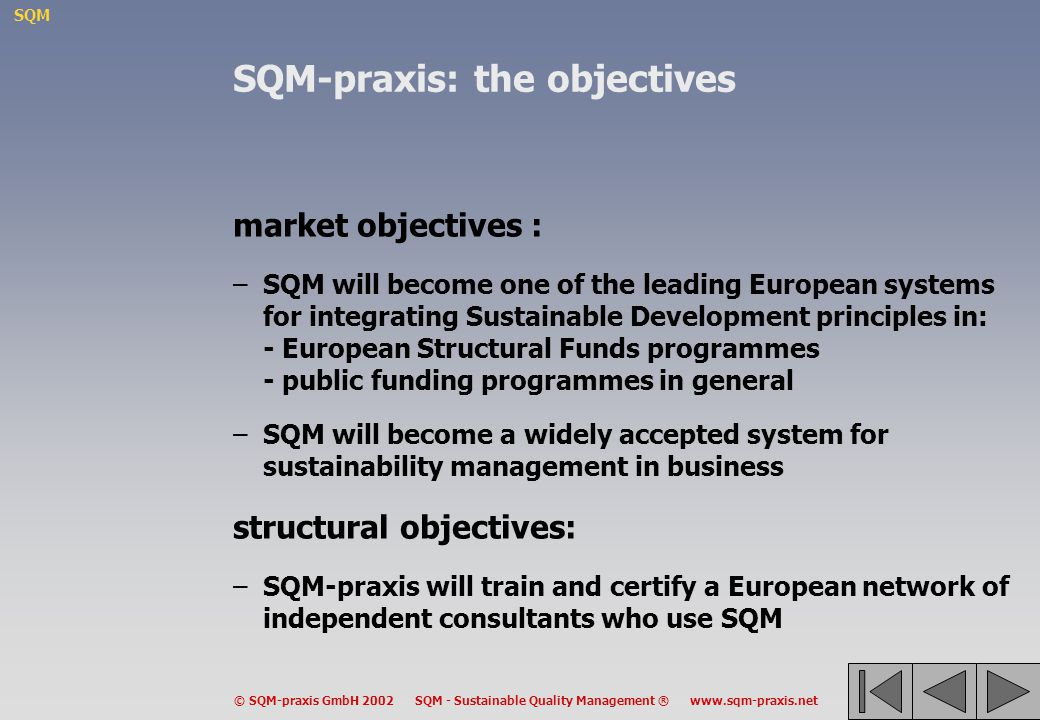 SQM-praxis: the objectives