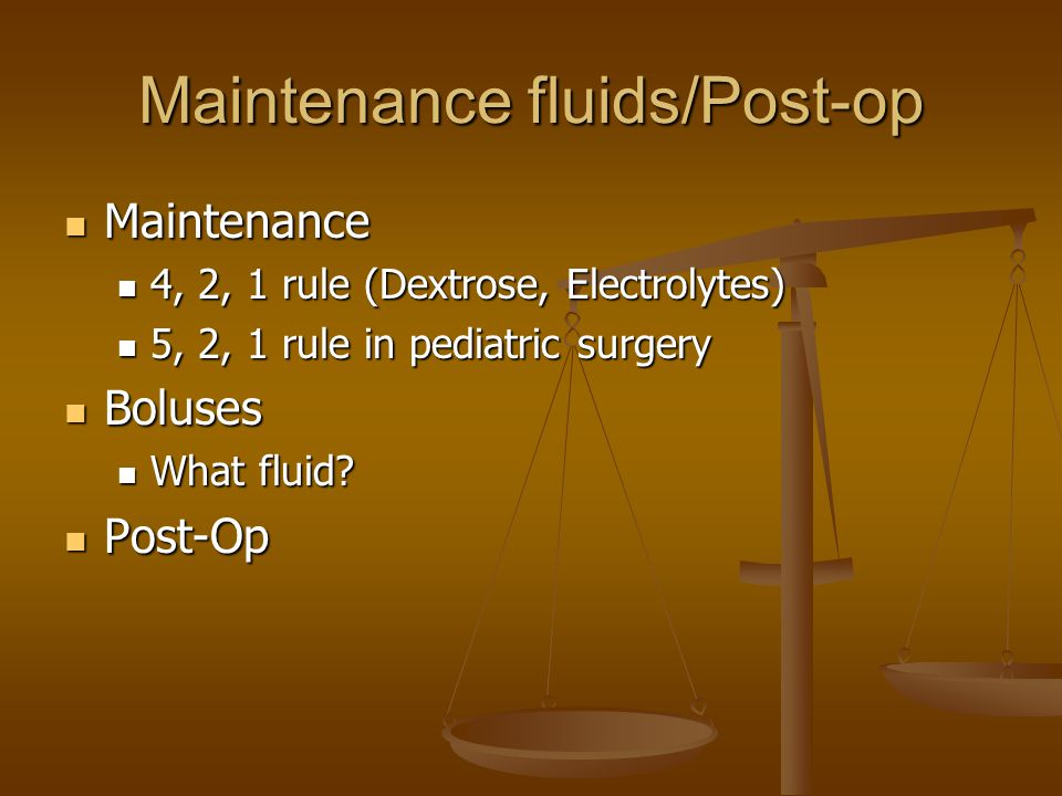 Maintenance fluids/Post-op