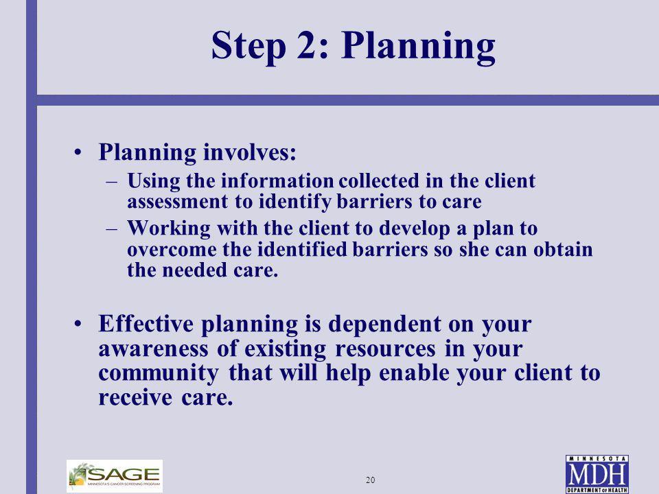 Step 2: Planning Planning involves: