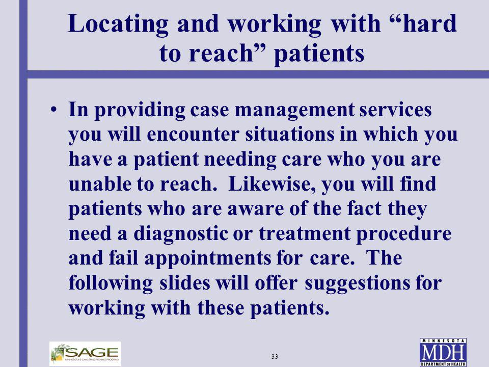 Locating and working with hard to reach patients