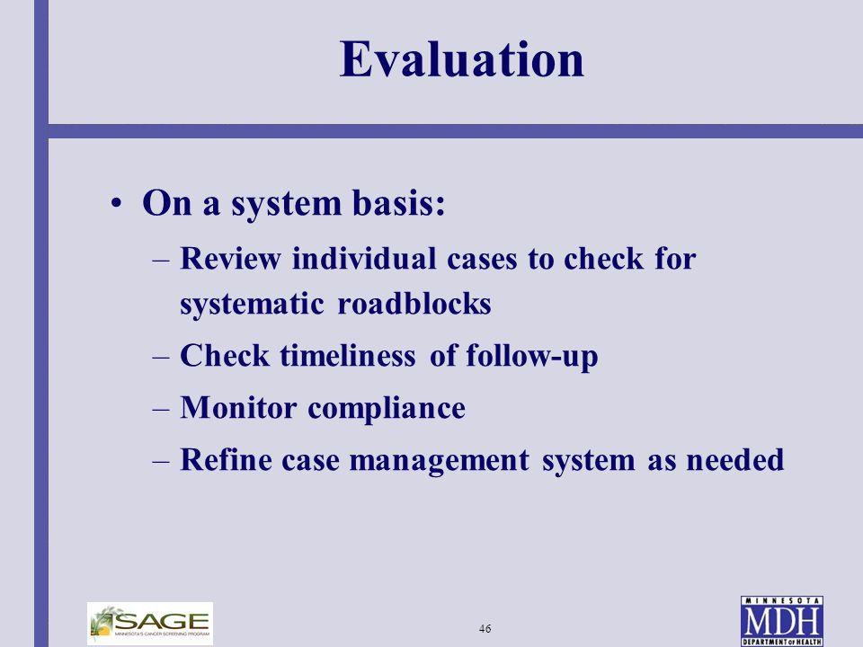 Evaluation On a system basis: