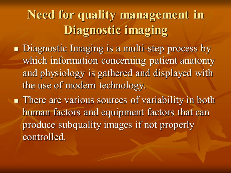 Need for quality management in Diagnostic imaging