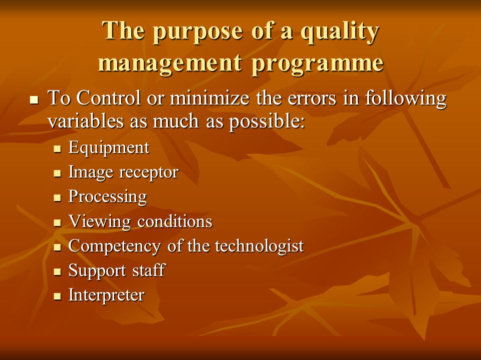 The purpose of a quality management programme