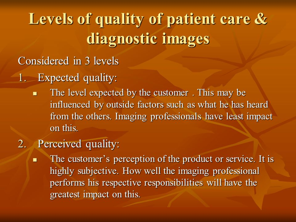 Levels of quality of patient care & diagnostic images
