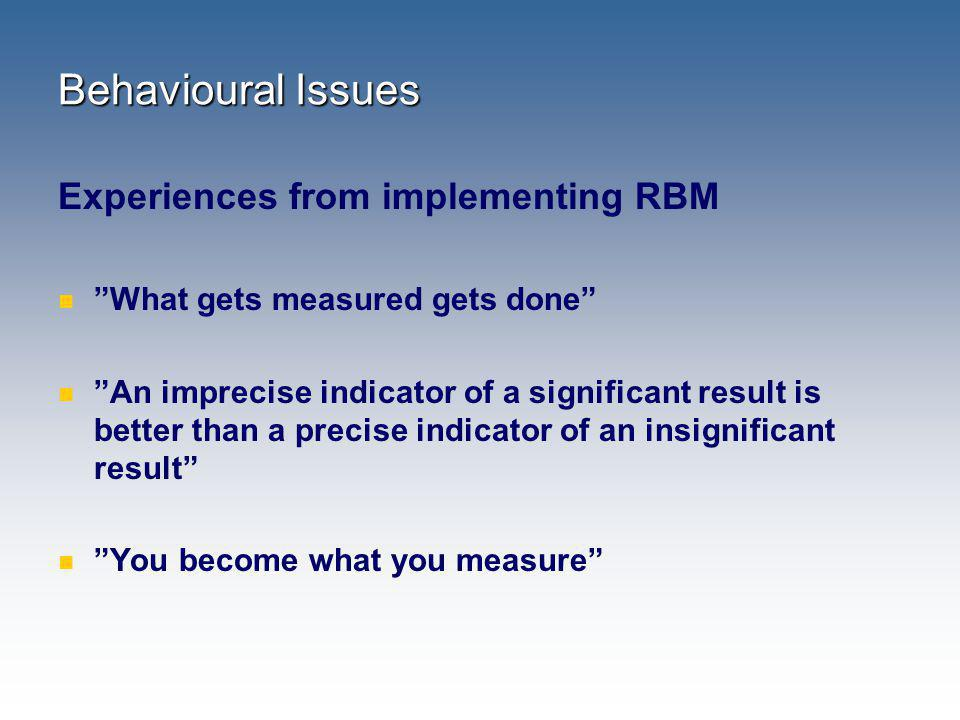 Behavioural Issues Experiences from implementing RBM