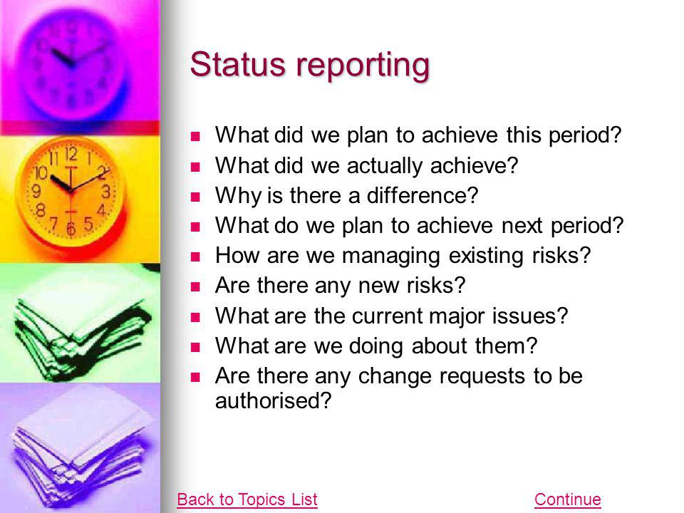 Status reporting What did we plan to achieve this period