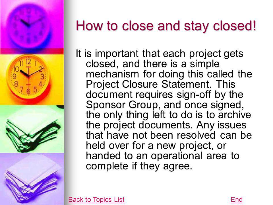 How to close and stay closed!