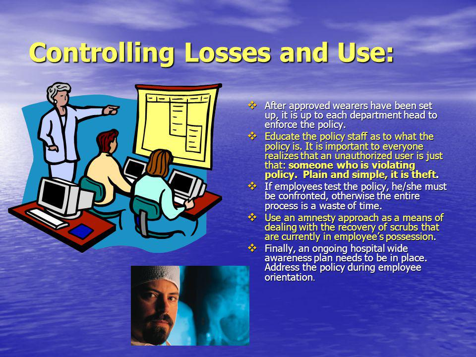 Controlling Losses and Use: