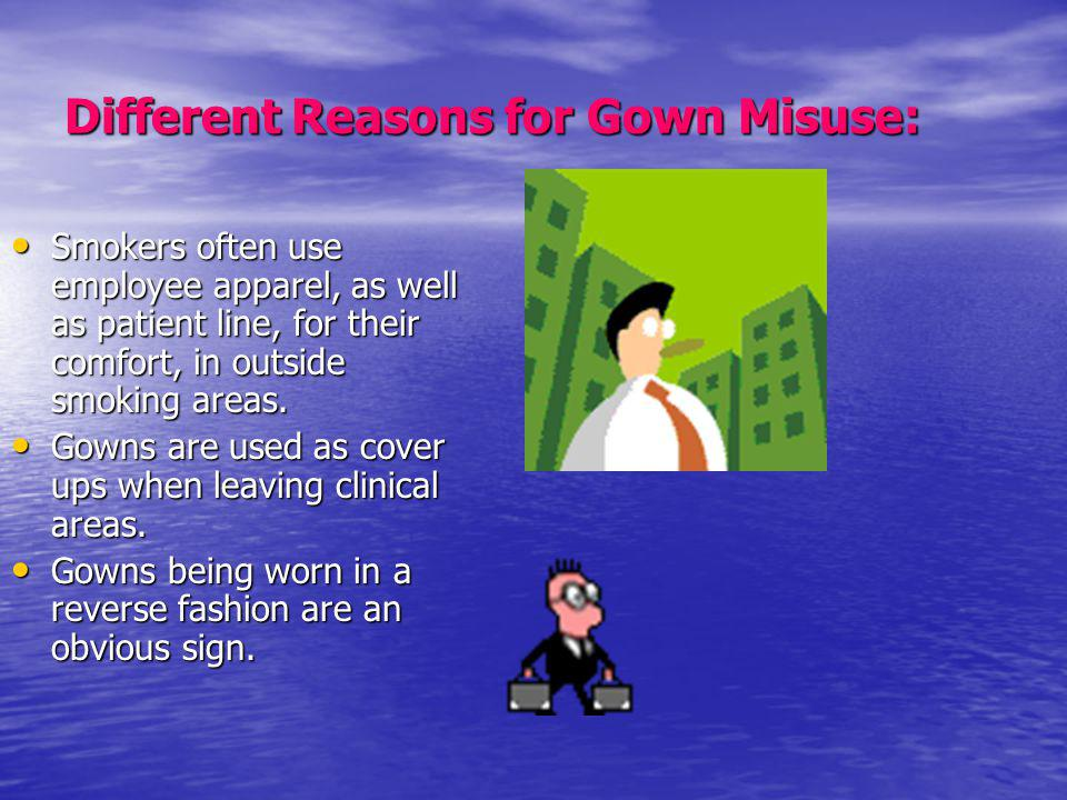 Different Reasons for Gown Misuse: