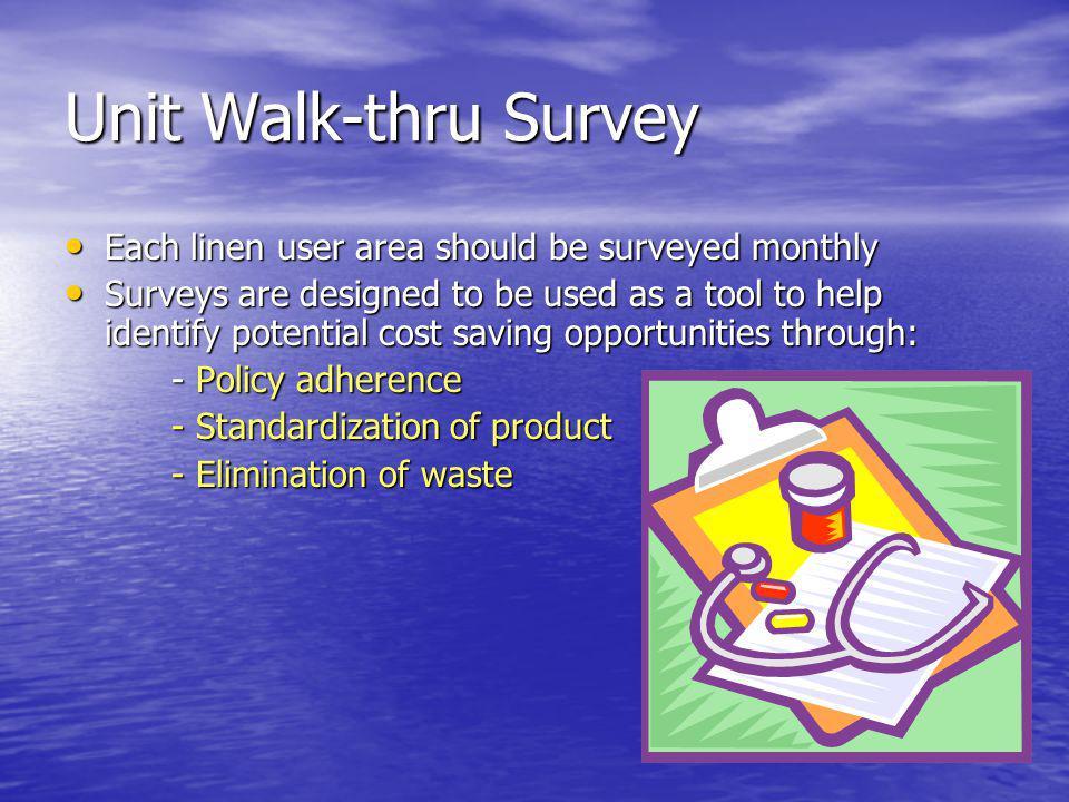 Unit Walk-thru Survey Each linen user area should be surveyed monthly