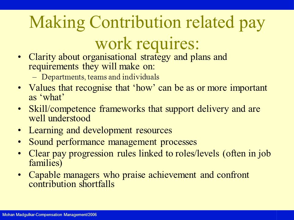 Making Contribution related pay work requires: