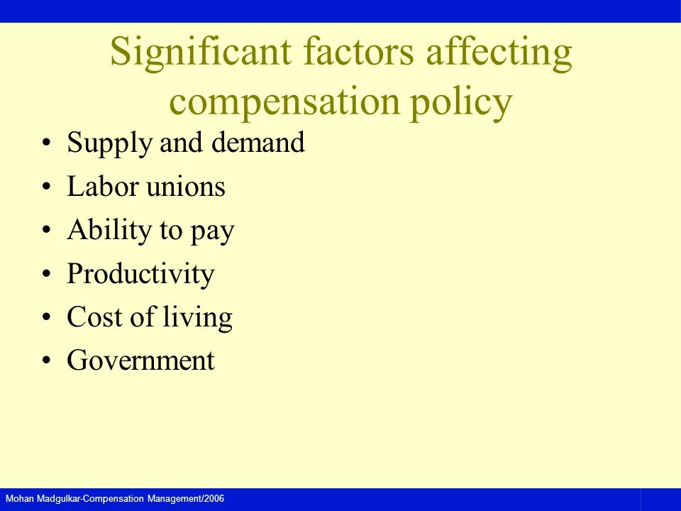 Significant factors affecting compensation policy