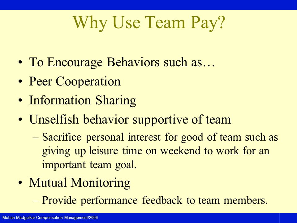 Why Use Team Pay To Encourage Behaviors such as… Peer Cooperation