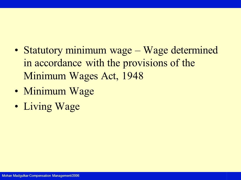 Statutory minimum wage – Wage determined in accordance with the provisions of the Minimum Wages Act, 1948