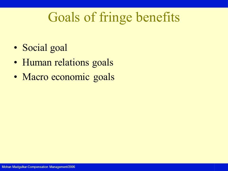 Goals of fringe benefits
