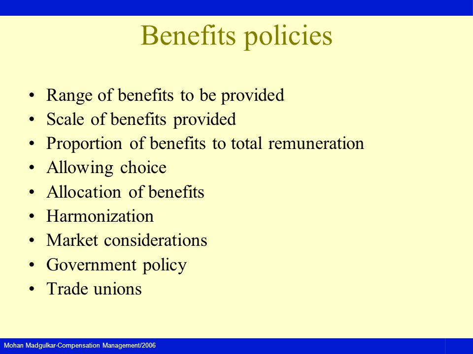Benefits policies Range of benefits to be provided