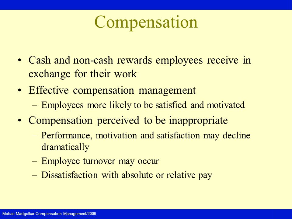 Compensation Cash and non-cash rewards employees receive in exchange for their work. Effective compensation management.