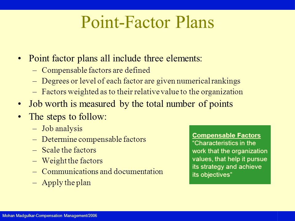 Point-Factor Plans Point factor plans all include three elements: