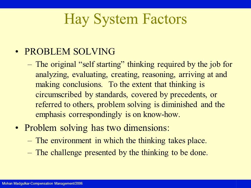 Hay System Factors PROBLEM SOLVING Problem solving has two dimensions: