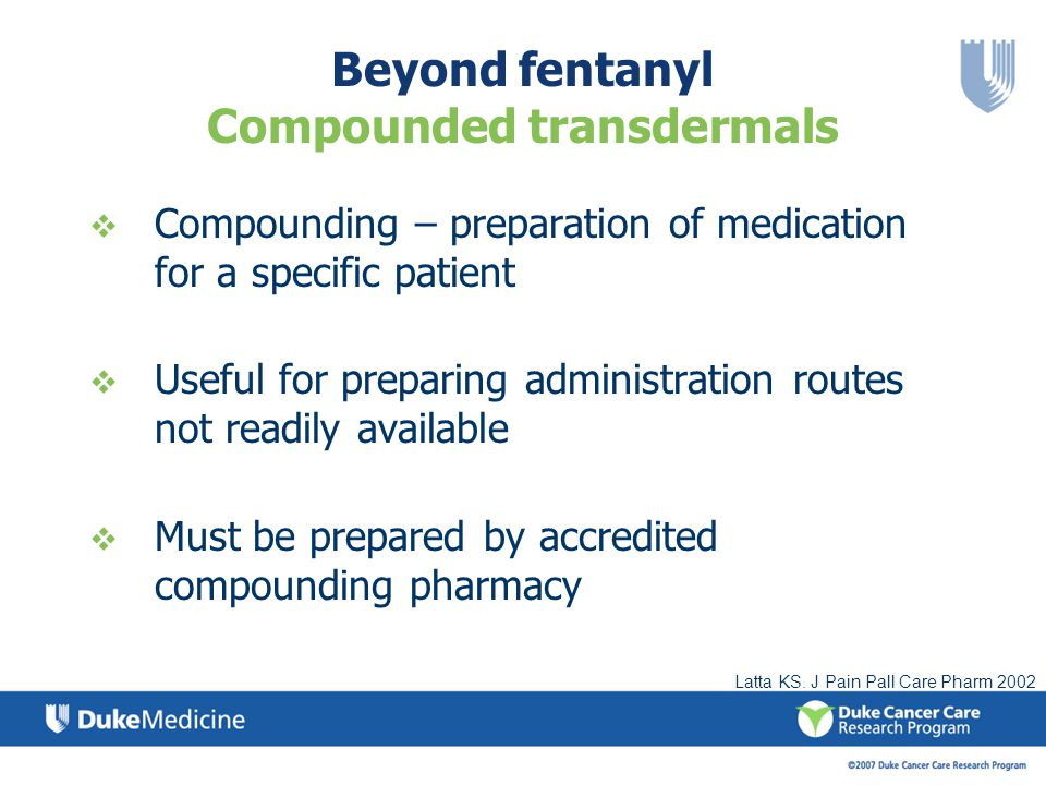 Beyond fentanyl Compounded transdermals