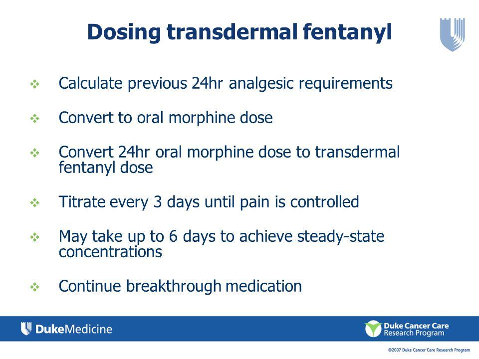 Dosing transdermal fentanyl