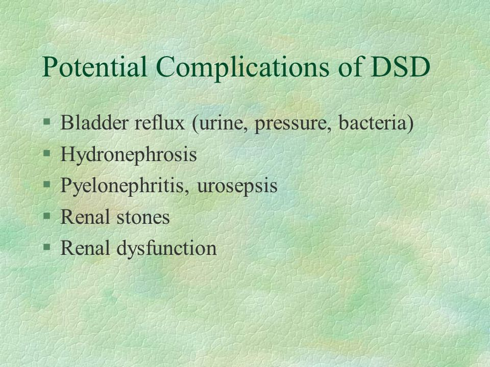Potential Complications of DSD