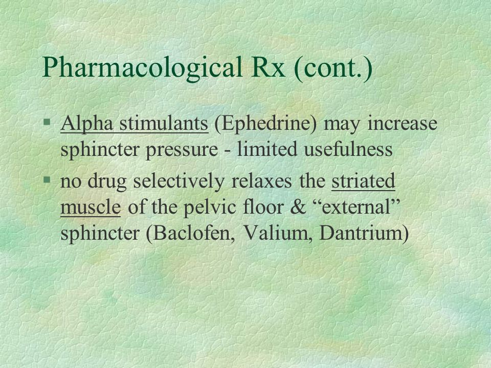 Pharmacological Rx (cont.)