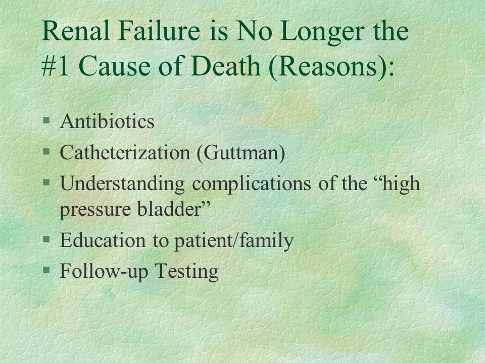 Renal Failure is No Longer the #1 Cause of Death (Reasons):
