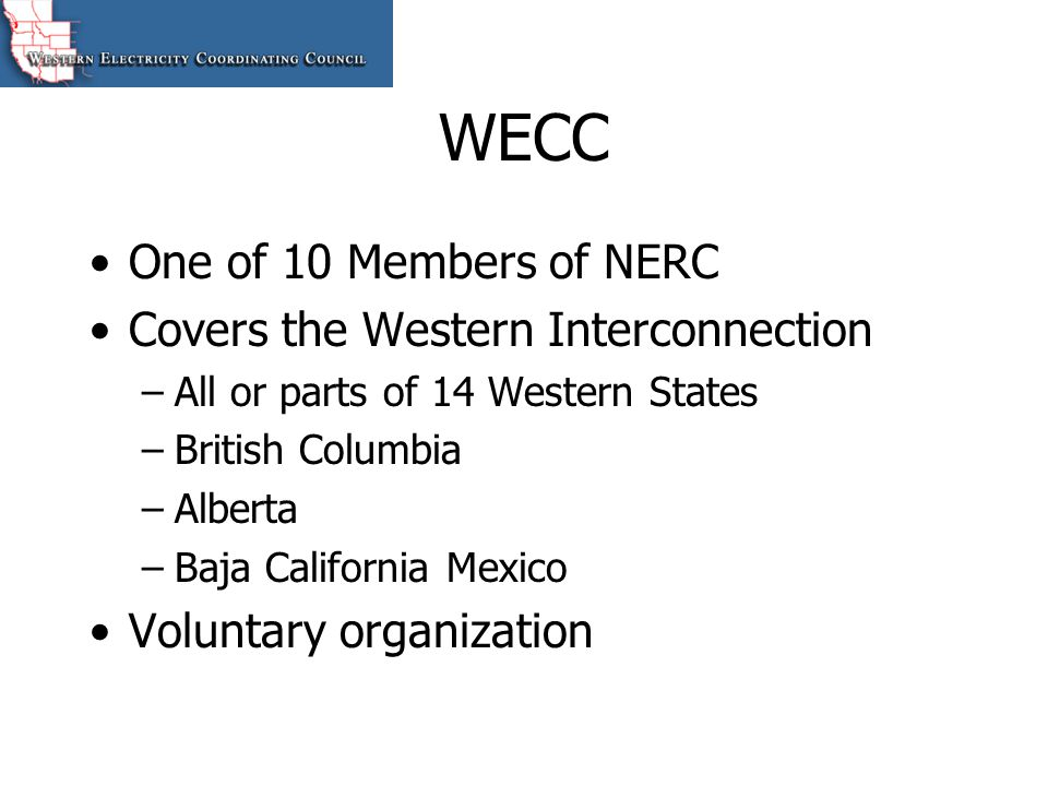 WECC One of 10 Members of NERC Covers the Western Interconnection
