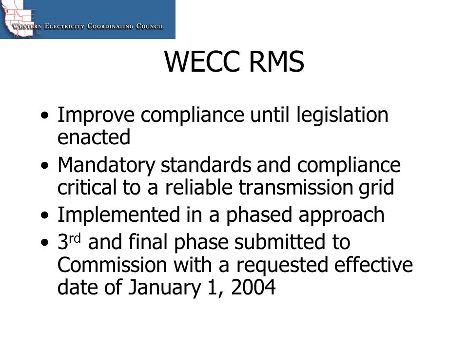 WECC RMS Improve compliance until legislation enacted