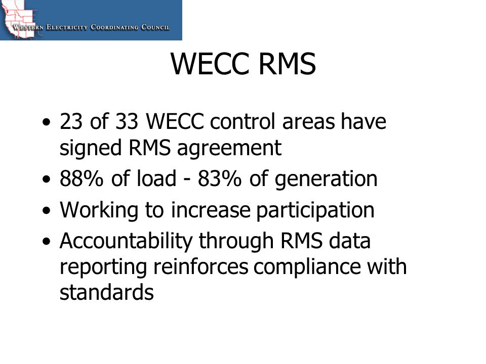 WECC RMS 23 of 33 WECC control areas have signed RMS agreement