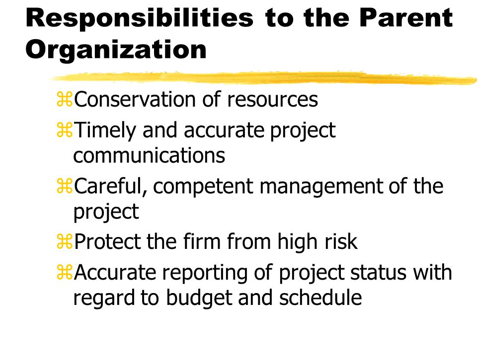 Responsibilities to the Parent Organization
