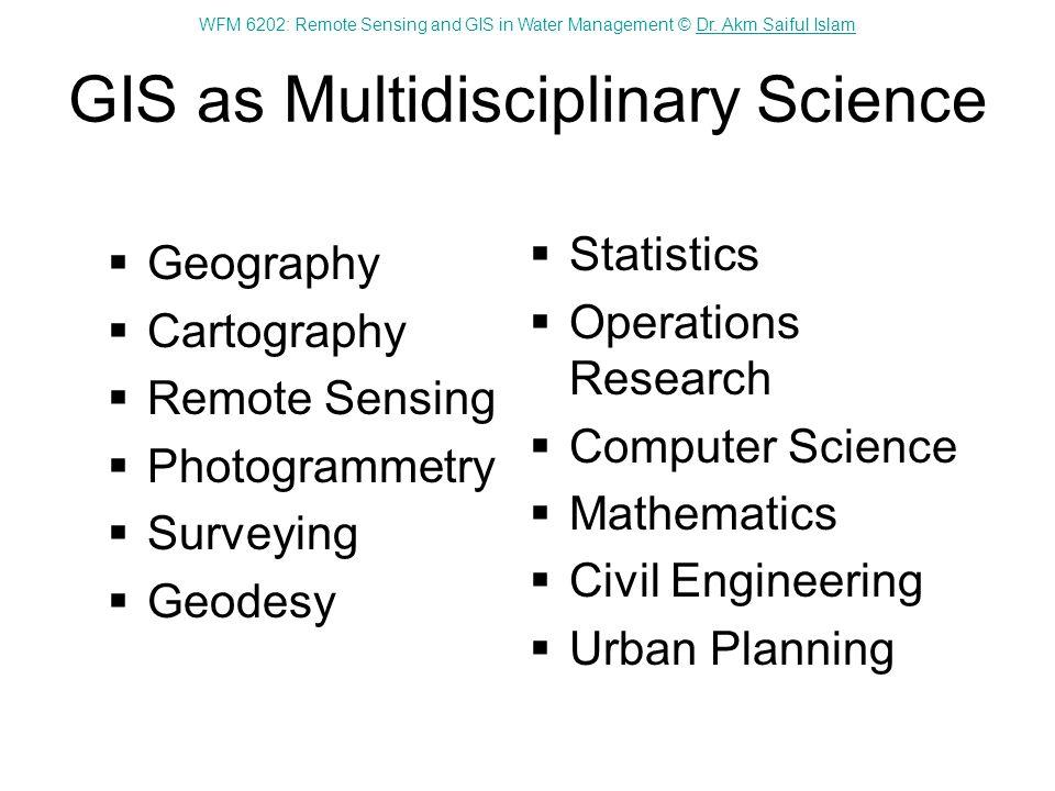 GIS as Multidisciplinary Science