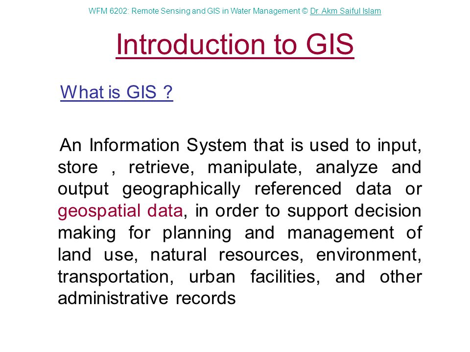 Introduction to GIS What is GIS