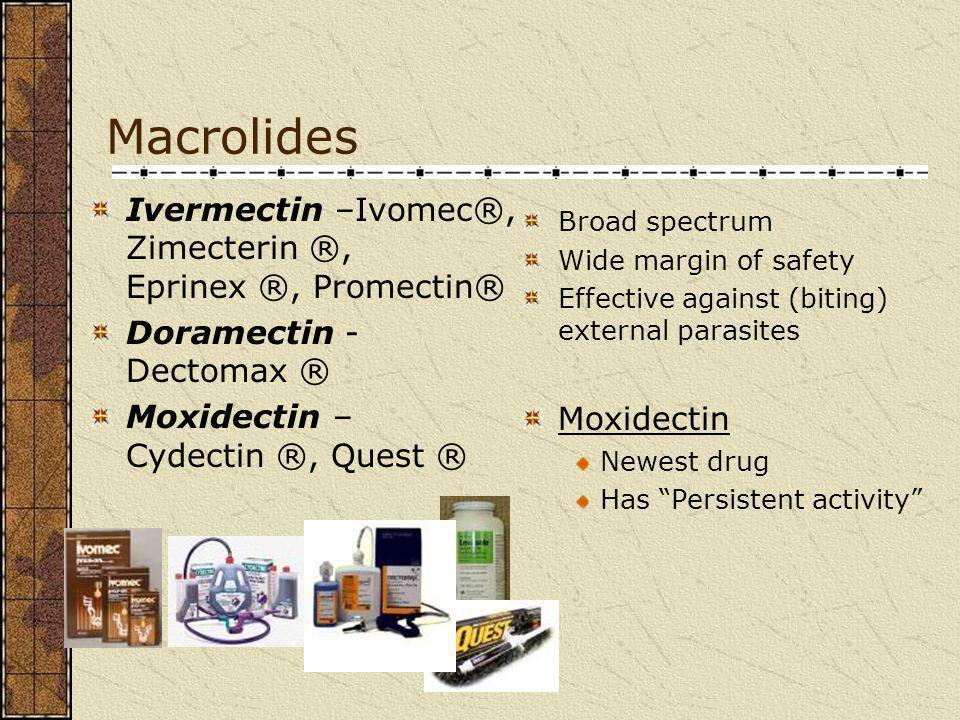 Macrolides Ivermectin –Ivomec®, Zimecterin ®, Eprinex ®, Promectin®