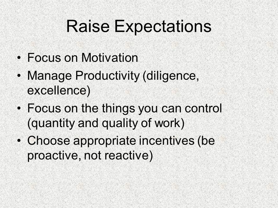 Raise Expectations Focus on Motivation