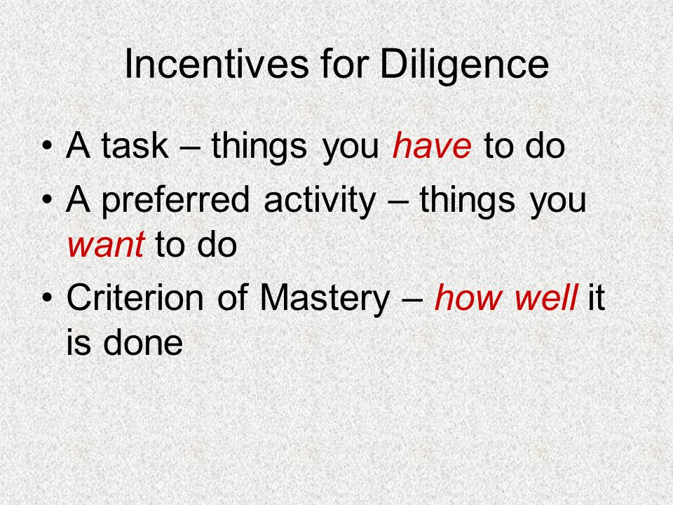 Incentives for Diligence