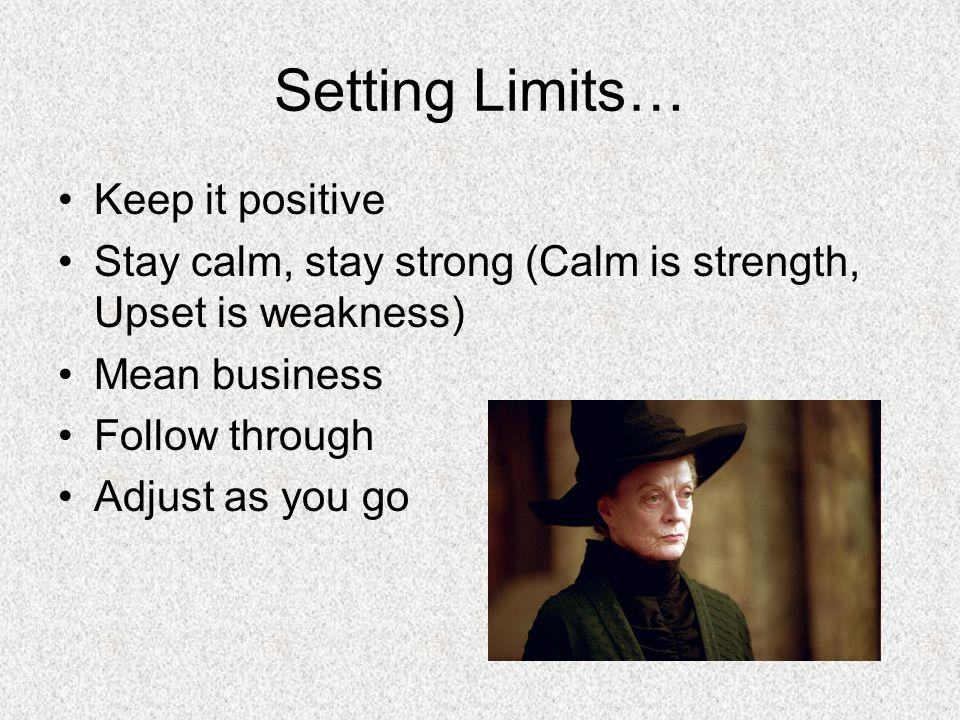 Setting Limits… Keep it positive