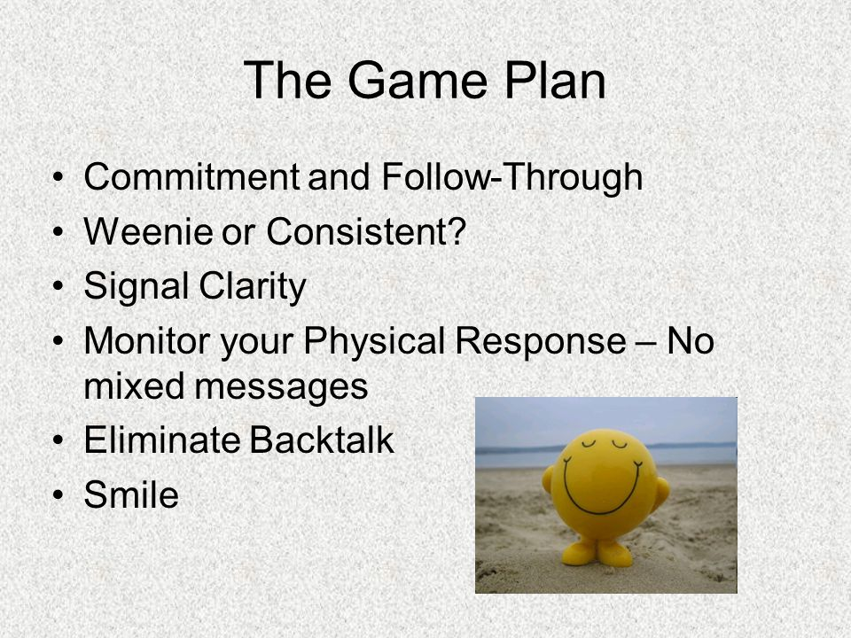 The Game Plan Commitment and Follow-Through Weenie or Consistent